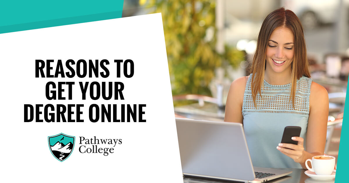 Reasons to Get Your Degree Online